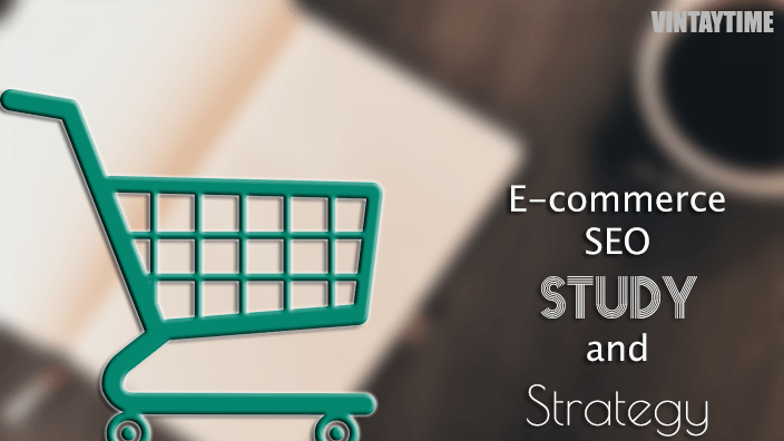 10 Most Popular Effective SEO and Strategies for E-commerce Sites