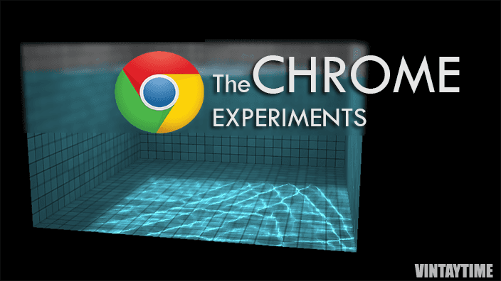 The 5 Best Chrome Experiments That Will Blow Your Mind | Vintaytime