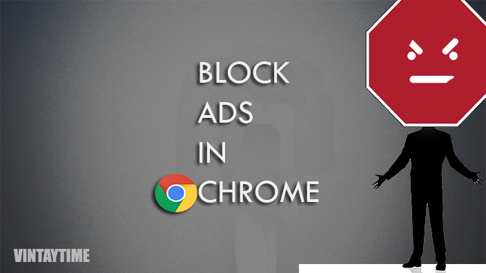 Block Internet Ads (pop-ups, banners) in Chrome for PC/Mobile
